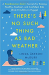 : There's No Such Thing as Bad Weather: A Scandinavian Mom's Secrets for Raising Healthy, Resilient, and Confident Kids (from Friluftsliv to Hygge)