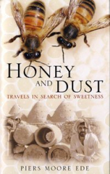 Piers Moore Ede: Honey and Dust