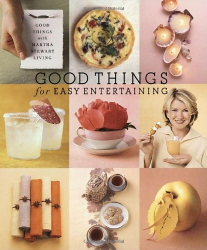 Martha Stewart: Good Things for Easy Entertaining (Good Things with Martha Stewart Living)