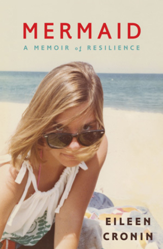 Book cover for Mermaid by Eileen Cronin shows a photograph of a young woman on a beach looking over her sunglasses at the viewer