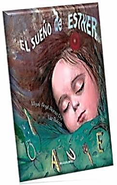El sueño de Esther. Un cuento de Miguel Ángel Alonso Diz, ilustrado por Luz Beloso