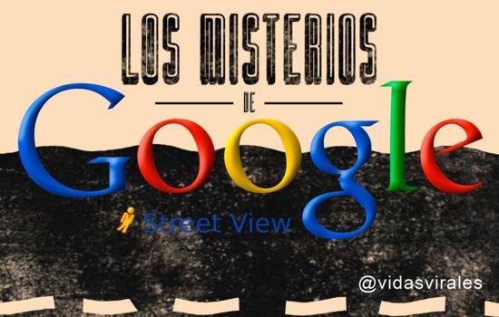 LosmisteriosdeGoogleStreet