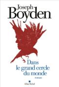 Dans le grand cercle du monde de Joseph Boyden