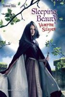 Sleeping Beauty vampire slayer