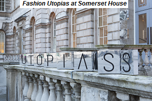 Fashion Utopias at Somerset House