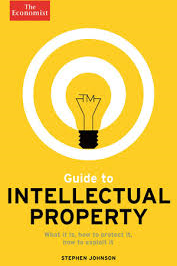 Guide to intellectual property : what it is, how to protect it, how to exploit it