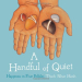 Thich Nhat Hanh: A Handful of Quiet: Happiness in Four Pebbles