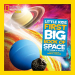 Catherine D. Hughes: National Geographic Little Kids First Big Book of Space (National Geographic Little Kids First Big Books)