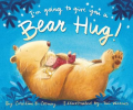 Book Cover: I'm Going to Give You a Bear Hug