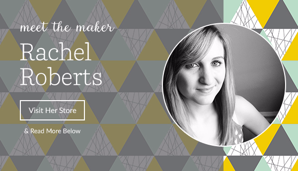 Meet the Maker - Rachel Roberts